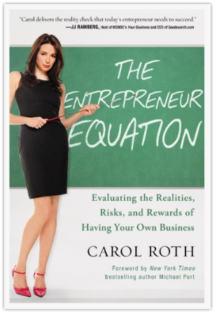 Calling all Entrepreneurs – I've got the book for you… The Entrepreneur Equation by Carol Roth