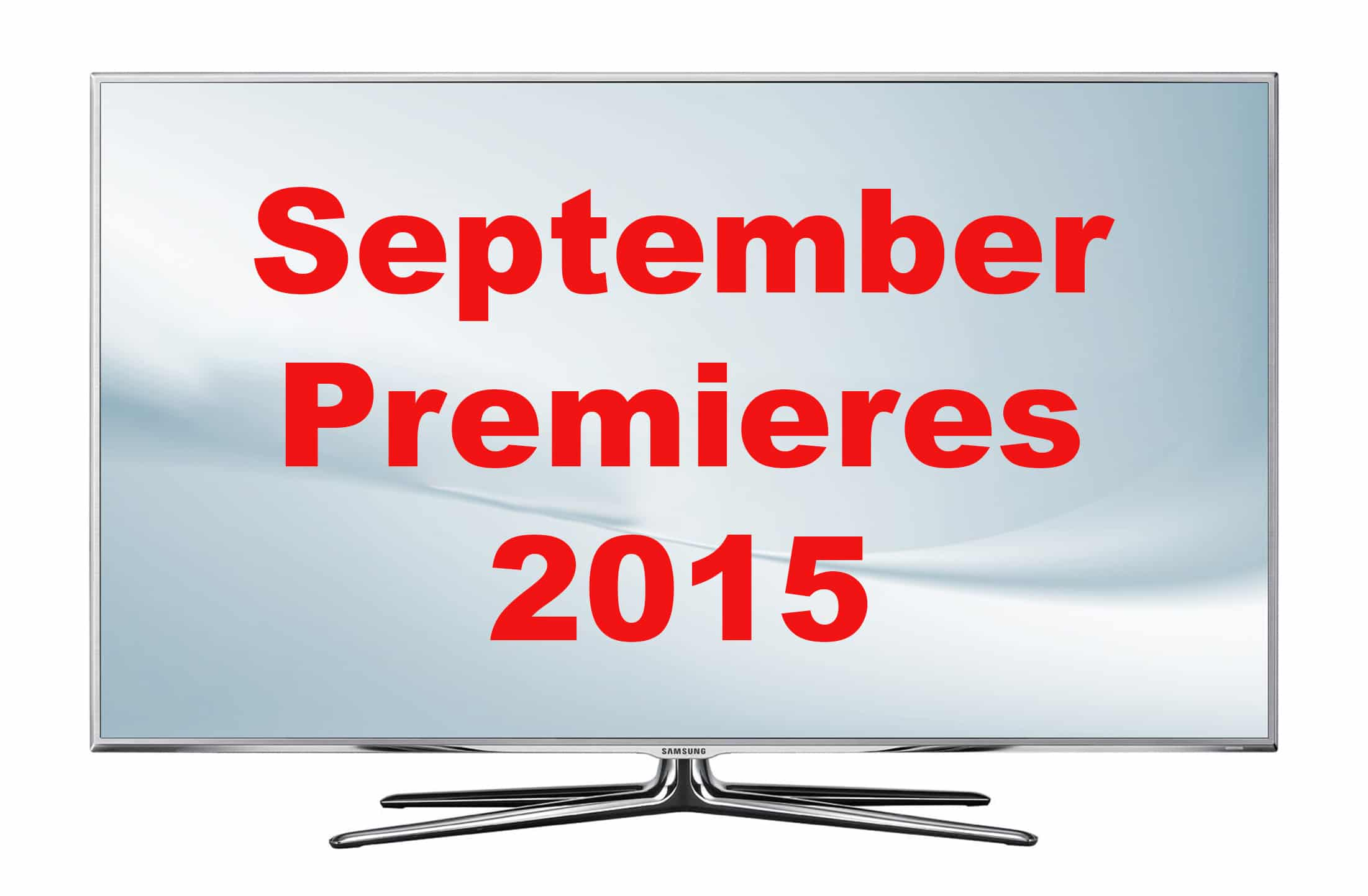 Fall TV: September 2015 Premieres – Dont forget to set your DVRs