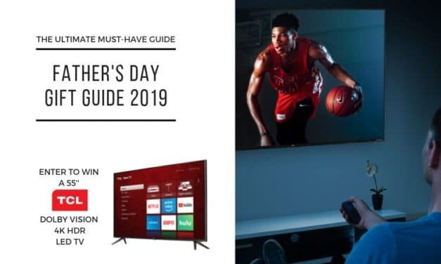 2019 Father's Day Gift Guide – Giveaway: TCL 6-Series 55″ LED 4K UHD TV with HDR Roku TV